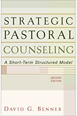 Strategic Pastoral Counseling: A Short-Term Structured Model Kindle Edition