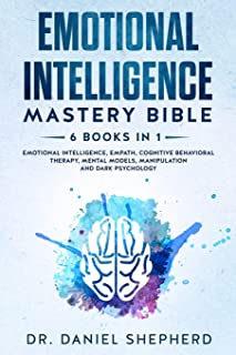Emotional Intelligence Mastery Bible: 6 Books in 1 - Emotional Intelligence, Empath, Cognitive Behavioral Therapy, Mental ...