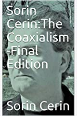 Sorin Cerin:The Coaxialism -Final Edition Kindle Edition