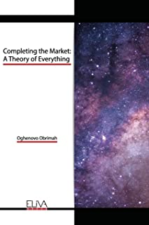 Completing the Market: A Theory of Everything
