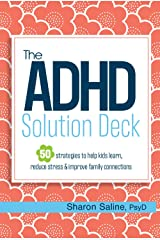 The ADHD Solution Deck: 50 Strategies to Help Kids Learn, Reduce Stress & Improve Family Connections Cards