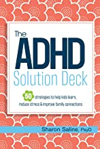 The ADHD Solution Deck: 50 Strategies to Help Kids Learn, Reduce Stress & Improve Family Connections PDF