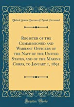 Register of the Commissioned and Warrant Officers of the Navy of the United States, and of the Marine Corps, to January 1,...