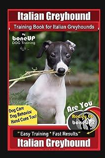 Italian Greyhound Training Book for Italian Greyhounds By BoneUP DOG Training, Dog Care, Dog Behavior, Hand Cues Too! Are ...