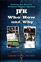JFK—Who, How, and Why: Solving the World's Greatest Murder Mystery (COLOR VERSION)