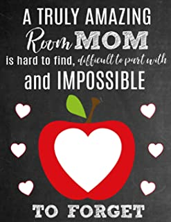 A Truly Amazing Room Mom Is Hard To Find, Difficult To Part With And Impossible To Forget: Thank You Appreciation Gift for School Room Moms : Notebook | Journal | Diary for World's Best Classroom Mom