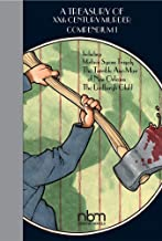 A Treasury of XX Century Murder Compendium I: Including The Lindbergh Child, The Axe-Man of New Orleans, and Madison Square Tragedy (Treasury of XXth Century Murder)