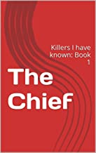 The Chief (Killers I Have Known Book 1)