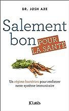 Salement bon pour la santé (Essais et documents) (French Edition)