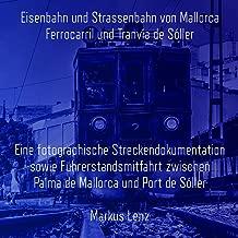 Eisenbahn und Strassenbahn von Mallorca: Ferrocarril und ...