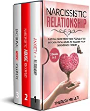 NARCISSISTIC RELATIONSHIP: Survival guide from toxic people after psychological abuse, to recover your dependence, forever (3 BOOKS IN 1)