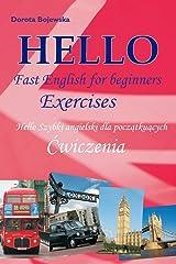 Hello Fast English for beginners. Exercises (Polish version) (Hello Szybki angielski dla początkujących. Ćwiczenia) (Polish edition) Paperback