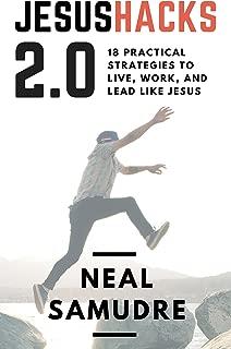 JesusHacks 2.0: 18 Practical Strategies to Live, Work, and Lead Like Jesus