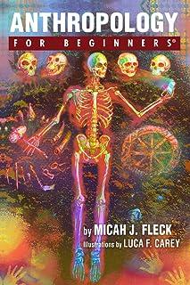 Micah J. Fleck Fleck, M: Anthropology for Beginners