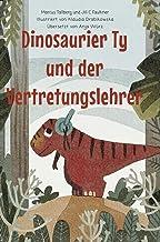 Ty, der Dinosaurier, und der Vertretungslehrer