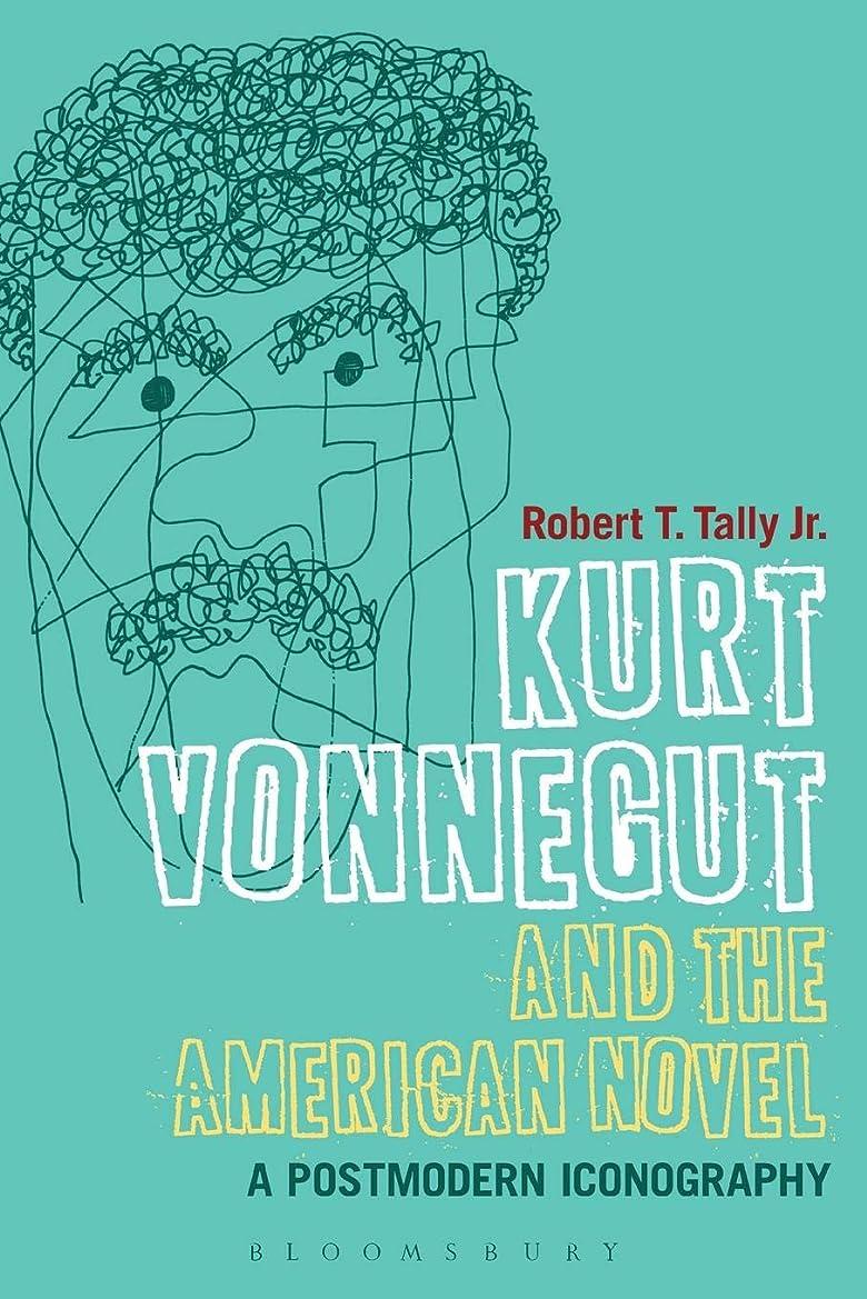 無限大ティッシュエンディングKurt Vonnegut and the American Novel: A Postmodern Iconography (Continuum Literary Studies)
