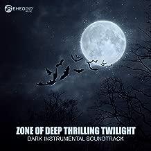 Zone of Deep Thrilling Twilight: Dark Instrumental Soundtrack