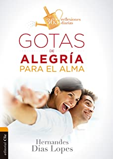Gotas de alegría para el alma: 365 reflexiones diarias (Spanish Edition)