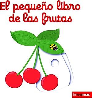 El pequeño libro de las frutas (Libros con solapas y lengüetas)