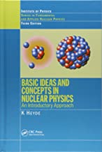 Basic Ideas and Concepts in Nuclear Physics: An Introductory Approach, Third Edition (Fundamental & Applied Nuclear Physics)