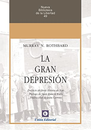 La Gran Depresión (Nueva Biblioteca de la Libertad nº 49) (Spanish Edition)