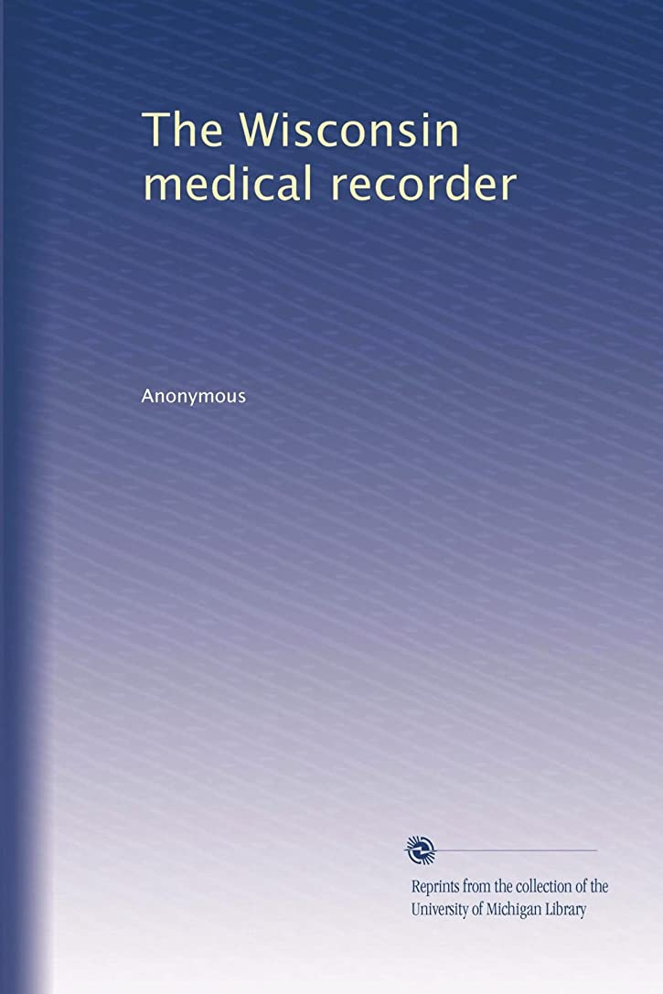 レンチ最高泣いているThe Wisconsin medical recorder
