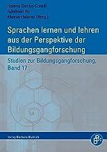 Sprachen lernen und lehren: Die Perspektive der Bildungsgangforschung (Studien zur Bildungsgangforschung 17) (German Edition)