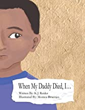 When My Daddy Died, I...: Things I Miss About My Dad