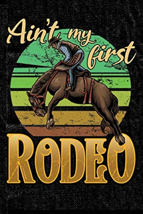 Ain't My First Rodeo: Journal Blank Lined Paper Notebook  Rodeo Cowboy on black (JO 6
