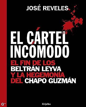 Amazon.com: El cártel incómodo: El fin de los Beltrán Leyva ...