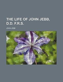The Life of John Jebb, D.D. F.R.S.