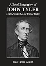 A Brief Biography of John Tyler, Tenth President of the United States