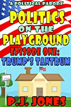 Politics on the Playground, Episode One: Trump's Tantrum