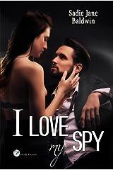 I love my spy (Le coincidenze dell'amore serie Vol. 2) Formato Kindle