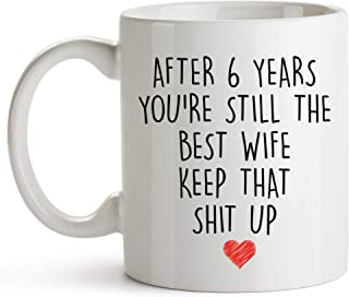 YouNique Designs 6 Year Anniversary Coffee Mug for Her, 11 Ounces, 6th Wedding Anniversary Cup For Wife, Six Years, Sixth Year, 6th Year
