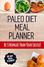 Paleo Diet Meal Planner: Daily Low-Carb Meal Planner for Weight Loss | 90 Day Paleolithic Food Tracker Journal With Motivational Quotes
