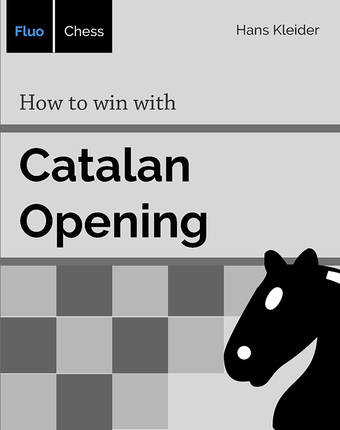 実験ローストロードブロッキングHow to win with Catalan Opening (English Edition)