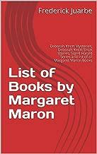 List of Books by Margaret Maron: Deborah Knott Mysteries, Deborah Knott Short Stories, Sigrid Harald Series and list of all Margaret Maron Books