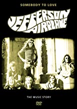 Jefferson Airplane - Somebody To Love: The Music Story Of