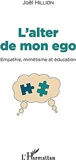 L'alter de mon ego: Empathie, mimétisme et éducation (French Edition)