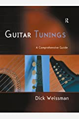 Guitar Tunings: A Comprehensive Guide Kindle Edition