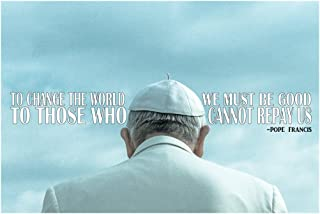 JSC239 Pope Francis Quote Poster   18-Inches By 12-Inches   Premium 100lb Gloss Poster Paper