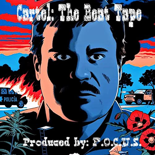 Cartel: The Beat Tape by F.O.C.U.S. on Amazon Music - Amazon.com