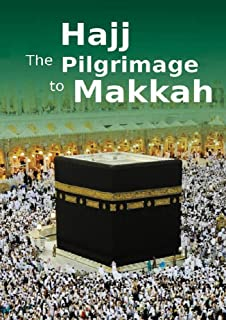 Hajj the Pilgrimage to Makkah: Islamic Books on the Quran, the Hadith and the Prophet Muhammad