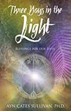 Three Days in the Light: Blessings for Our Lives