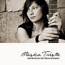 Música Triste - Sad Music for the Classical Guitar