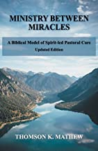 Ministry Between Miracles: A Biblical Model of Spirit-led Pastoral Care