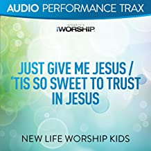Just Give Me Jesus/'Tis So Sweet to Trust In Jesus (feat. Jared Anderson) [Audio Performance Trax]