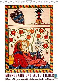 Minnesang und alte Lieder: Bekannte Sänger aus dem Mittelalter und dem Codex Manesse (Wandkalender 2022 DIN A4 hoch): Beka...