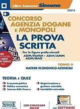 Concorso Agenzia Dogane e Monopoli – La prova Scritta per le figure professionali ADM/FAMM – ADM/AMM – ADM/RAG – TOMO II M...